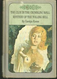 CLUE IN THE CRUMBLING WALL AND THE MYSTERY OF THE TOLLING BELL, Keene, Carolyn