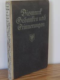 Gedanken Und Erinnerngen.  Dritter Band.  Erinnerung Und Gedanke by Otto Von Bismarck - Hardcover - 1922 - from Books from Benert (SKU: 000337)