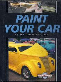 Paint Your Car.  A Step by Step How-To Guide