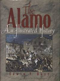 The Alamo ;  An Illustrated History  An Illustrated History