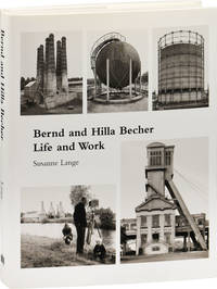 Bernd and Hila Becher: Life and Work (First Edition)