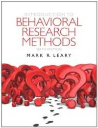 Introduction to Behavioral Research Methods (6th Edition) by Leary, Mark R - 2011-08-26