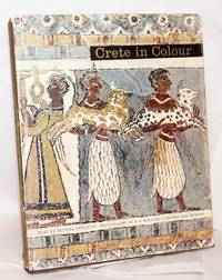 Crete in colour preface by N. Platon, 88 colour photographs by Rudolf Hoegler, Dr Platon and N. Creutzburg. Translated from the French