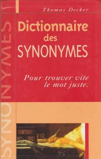 Dictionnaire des synonymes : pour trouver vite le mot juste