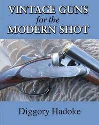 Vintage Guns: Collecting, Restoring & Shooting Classic Firearms