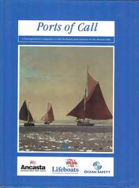 Ports of Call : A Distinguished Companion to the Harbours and Marinas of the British Isles