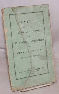 An oration delivered on the Fourth of July, 1861 before the Municipal Authorities of the City of Boston