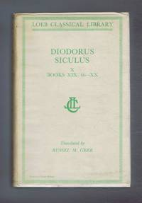 Diodorus Siculus - Diodorus of Sicily, with an English Translation by Russel M Geer in Twelve Volumes. Volume X only - Books XIX, 66-110 & XX