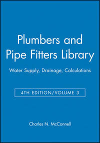 image of Plumbers and Pipe Fitters Library, Volume 3: Water Supply, Drainage, Calculations