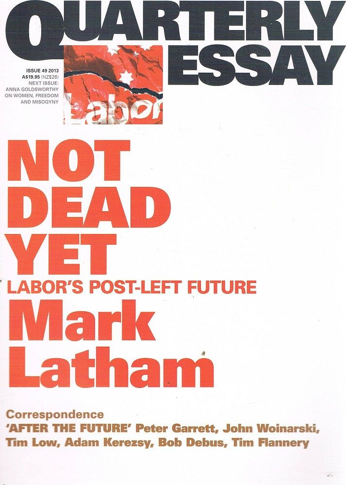 quarterly essay 49 Faceless man no more this quarterly essay was published a week or so before malcolm turnbull became prime minister of australia you would say that this changes.