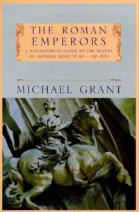 image of Roman Emperors: A Biographical Guide to the Rulers of Imperial Rome, 31BC-AD476 (Phoenix Giants)