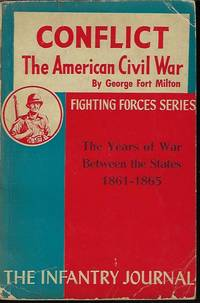 image of CONFLICT: THE AMERICAN CIVIL WAR; THE YEARS OF WAR BETWEEN THE STATES 1861-1865
