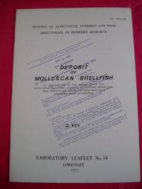 DEPOSIT OF MOLLUSCAN SHELLFISH: An Explanation of the Provisions of the Molluscan Shellfish (Control of Deposit) Order 1974 with Particular Regard to Seed Molluscs Produced from hatcheries (Laboratory Leaflet No. 34)