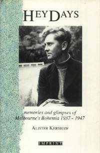 image of Heydays: Memories and Glimpses of Melbourne's Bohemia, 1937-1947