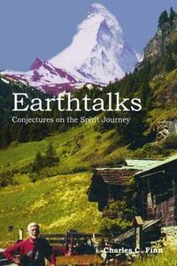 EARTHTALKS CONJECTURES ON THE SPIRIT JOURNEY