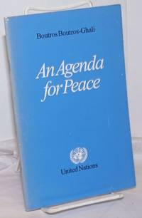 image of An Agenda for Peace: Preventive Diplomacy, Peacemaking and Peace-Keeping.  Report of the Secretary-General pursuant to the statement adopted by the Summit Meeting of the Security Council on 31 January 1992