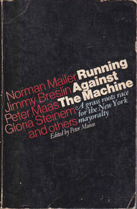 image of Running Against the Machine: a Grass Roots Race for the New York Mayoralty (The Mailer-Breslin Campaign)