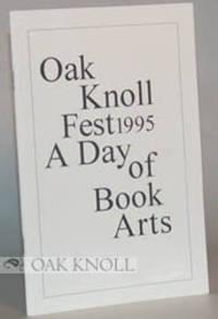 OAK KNOLL FEST 1995 A DAY OF BOOK ARTS