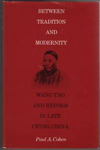 Between Tradition and Modernity Wang T'Ao and Reform in Late Ch'ing China