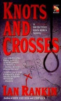 Knots and Crosses: An Inspector Rebus Novel Inspector Rebus Novels