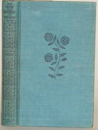 THE SENSE AND SENTIMENT OF THACKERAY Being Selections from the Works and  Correspondence of William Makepeace Thackeray