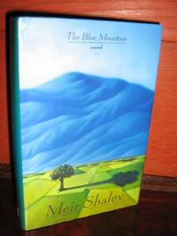 The Blue Mountains by  Meir Shalev - 1st Edition - 1991 - from Brass DolphinBooks and Biblio.com