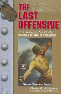image of The Last Offensive: U.S. Army in World War II: The European Theater of Operations (United States Army in World War II: The European Theater of Operations)