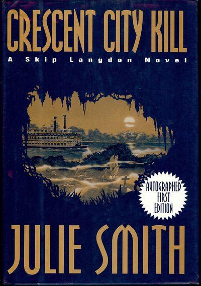 1997. SMITH, Julie. CRESCENT CITY KILL. NY: Fawcett Columbine, . 8vo., boards in dust jacket; 326 pa...