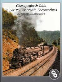 Chesapeake & Ohio Super Power Steam Locomotives