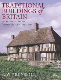 image of Traditional Buildings of Britain: An Introduction to Vernacular Architecture (Vernacular Buildings (Yale))