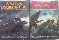 """Grouping:  Vol.2, """"A Nation Forged in Fire: Canadians and the Second World War 1939 - 1945"""" ...with  Vol 1, """"Marching to Armageddon: Canadians and the Great War 1914-1919"""" ... 2 VOLUME  ILLUSTRATED SET"""