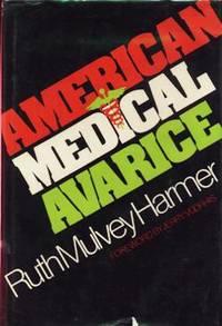 American Medical Avarice