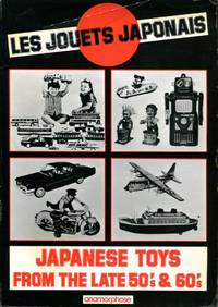 Les Jouets Japonais/Japanese Toys from the Late 50s and 60s