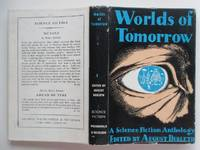 Worlds of tomorrow by  August (ed.) Derleth - First British Edition - 1954 - from Aucott & Thomas and Biblio.com