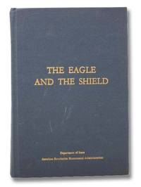 The Eagle and the Shield: A History of the Great Seal of the United States (Department of State Publication 8900) (Department and Foreign Service Series 161)