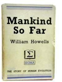 Mankind so Far.