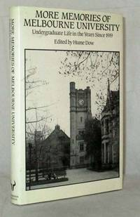More Memories of Melbourne University - Undergraduate Life in the Years Since 1919 by  Hume Dow - 1st Edition - 1985 - from Adelaide Booksellers (SKU: BIB297568)