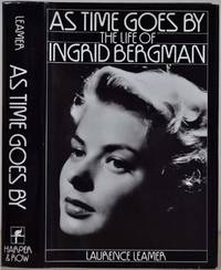 As Time Goes by: The Life of Ingrid Bergman. Signed by Laurence Leamer.