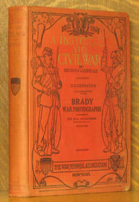 A HISTORY OF THE CIVIL WAR....ILLUSTRATED....MATHEW B. BRADY....