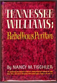 TENNESSEE WILLIAMS. Rebellious Puritan