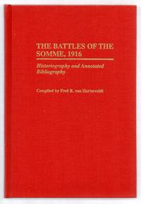 The Battles of the Somme, 1916: Historiography and Annotated Bibliography