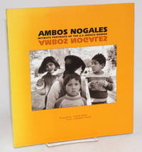 Ambos Nogales; intimate portraits of the U.S. - Mexico border