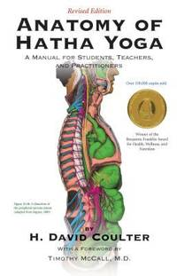 image of Anatomy of Hatha Yoga : A Manual for Students, Teachers, and Practitioners