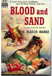 BLOOD AND SAND by  V. Blasco Ibanez - Paperback - First Printing - 1951 - from Murder By The Book (SKU: 019655)