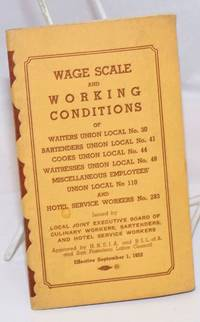 Wage scale and working conditions of Waiters Union Local No. 30, Bartenders Union Local No. 41, Cooks Union Local No. 44, Waitresses Union Local No. 48, Miscellaneous Employees' Union Local No. 110 and Hotel Service Workers No. 283