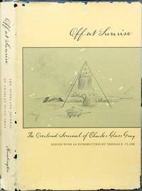 Off at Sunrise. The Overland Journal of Charles Glass Gray