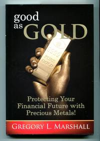 image of Good As Gold: Protecting Your Financial Future with Precious Metals!