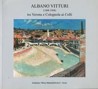 Albano Vitturi (1888-1968): tra Verona e Colognola ai Colli