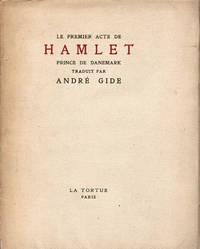 La Tragédie de Hamlet, prince de Danemark, acte premier traduit par André Gide, précédé de la lettre sur les traductions.