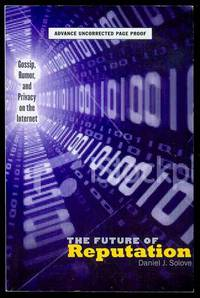 The Future of Reputation: Gossip, Rumor, and Privacy on the Internet by  Daniel J Solove - Paperback - 2007 - from Bookmarc's and Biblio.com